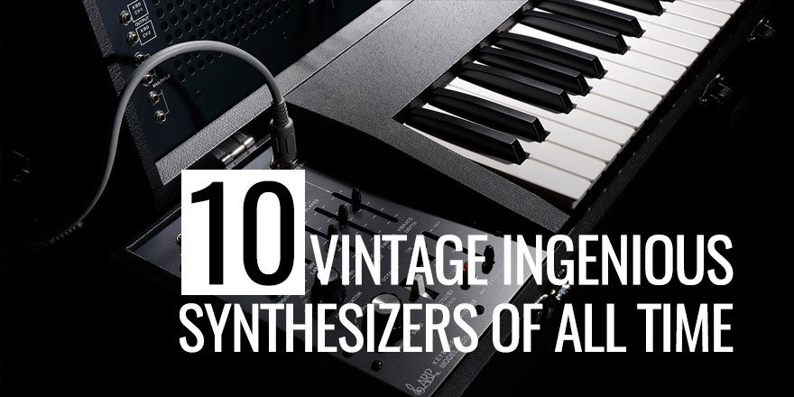 10 Ingenious Analog Synthesizers Of All Time (Cover)