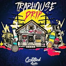 Certified Audio - Trap House Drip
