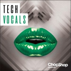 ChopShop - Tech Vocals Loops