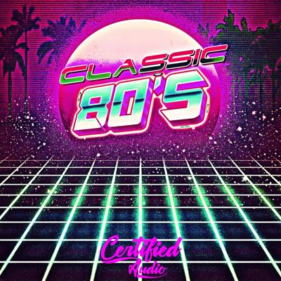Certified Audio - Classic 80's