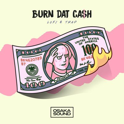 Osaka Sound - Burn Dat Cash