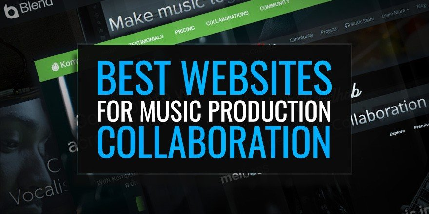 Top Best Websites For Music Production Collaboration