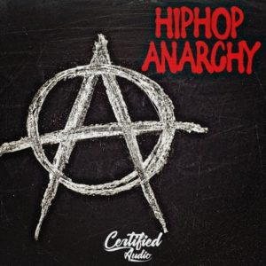 Certified Audio - Hip Hop Anarchy