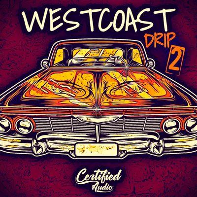 Certified Audio - Westcoast Drip 2
