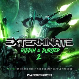 Exterminate Riddim & Dubstep 2 - Loops Pack