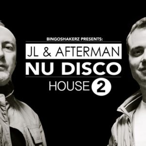 Bingoshakerz - JL & Afterman Nu Disco House 2