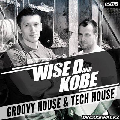 Bingoshakerz - Wise D & Kobe Groovy House & Tech House