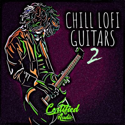 Certified Audio - Chill LoFi Guitars 2