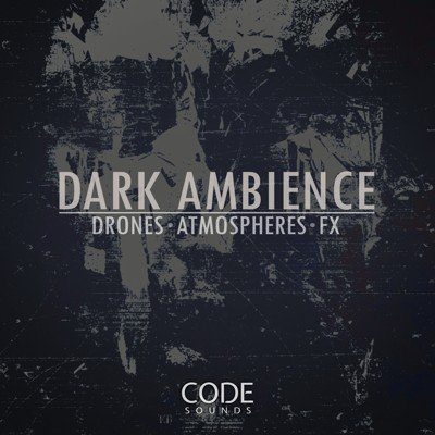 Code Sounds - Dark Ambience Drones Atmospheres FX
