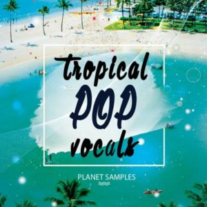 Planet Samples - Tropical Pop Vocals