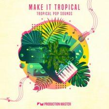 Production Master - Make It Tropical (Tropcical Pop Sounds)