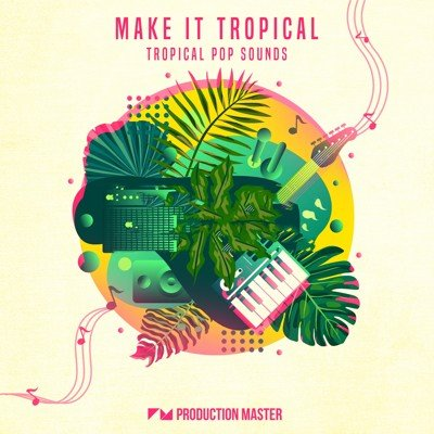 Production Master - Make It Tropical (Tropcical Pop Sounds)