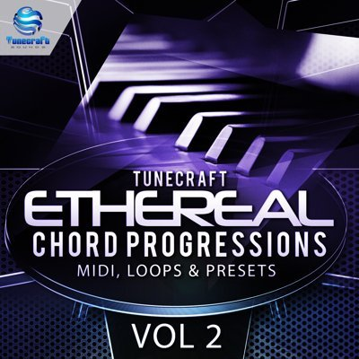 Tunecraft Ethereal Chord Progressions Vol 2