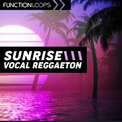 Function Loops - Sunrise Vocal Reggaeton Pack