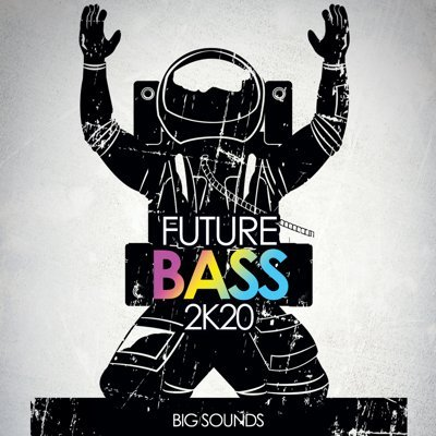 Big Sounds - Future Bass 2K20