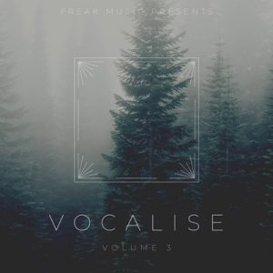 Freak Music - Vocalise 3 - Vocal Samples