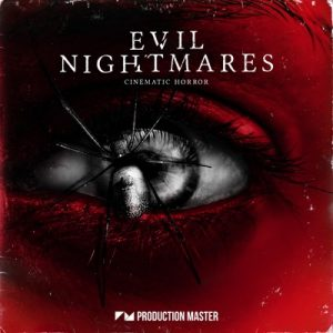 Production Master - Evil Nightmares (Cinematic Horror Sounds)
