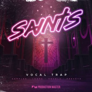 Production Master - Saints Vocal Trap Loops Presets