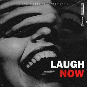 Trap Veterans - Laugh Now