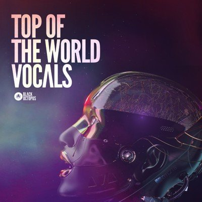Black Octopus Sound - Top Of The World Vocals Samples
