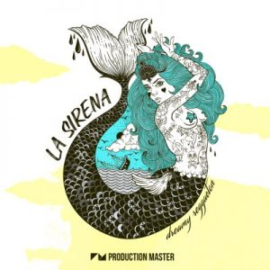 Production Master - La Sirena (Dreamy Reggaeton Loops)