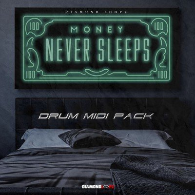 Diamond Loopz - Money Never Sleeps MIDI Drum Kits