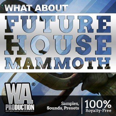 W. A. Production - What About Future House Mammoth