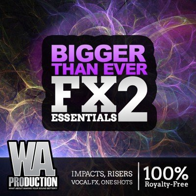 WA Production - Bigger Than Ever FX Essentials 2