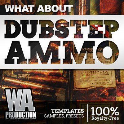 WhatAbout - Dubstep Ammo Ableton Templates