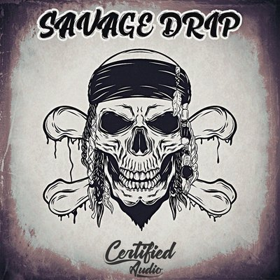 Certified Audio - Savage Drip