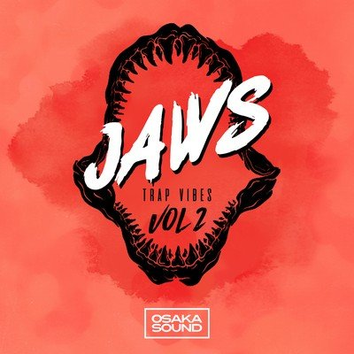 Osaka Sound - Jaws - Trap Vibes Vol 2