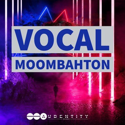 Audentity Records Vocal Moombahton Sample Pack