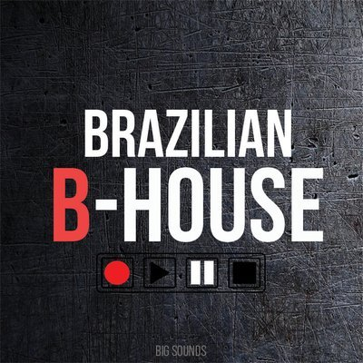 Big Sounds Brazilian B-House Loops