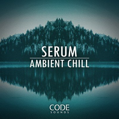 Code Sounds - Serum Ambient Chill Presets Pack