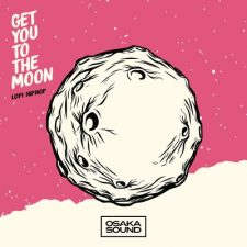 Get You To The Moon - Lofi Hip-Hop Loops