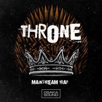 Osaka Sound - Throne - Mainstream Trap Loops