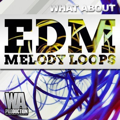 W. A. Production - What About Melody Loops