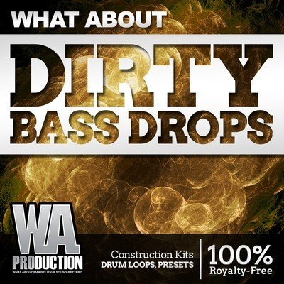 WA Production - Dirty Bass Drops