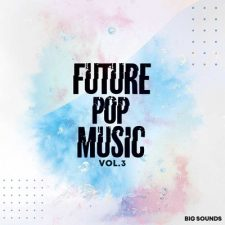 Big Sounds Future Pop Music Vol.3