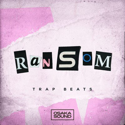 Osaka Sound - Ransom - Trap Beats Loops