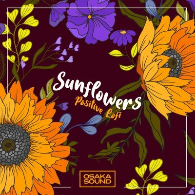 Osaka Sound - Sunflowers - Positive Lofi Loops