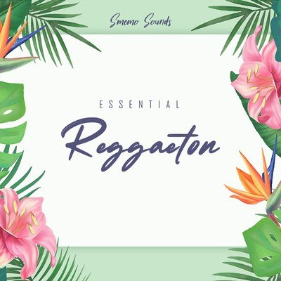 SMEMO SOUNDS - ESSENTIAL REGGAETON