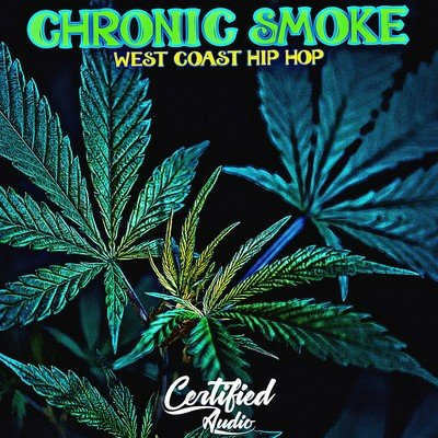 Certified Audio - Chronic Smoke - West Coast Loops