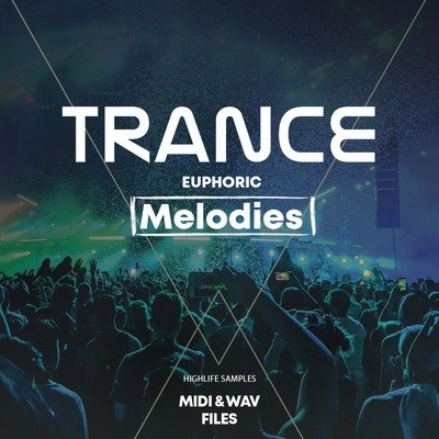 HighLife Samples - Trance Euphoric Melodies