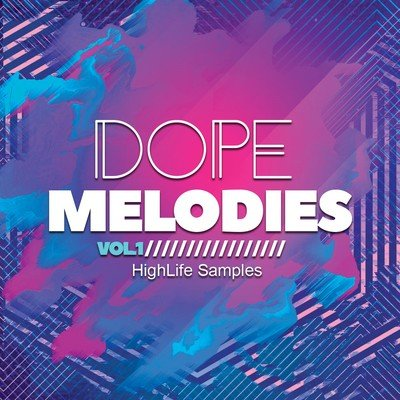 HighLife Samples - Dope Melodies Vol.1