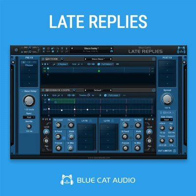 Blue Cat Audio - Late Replies Delay Multi Effects Plug-in