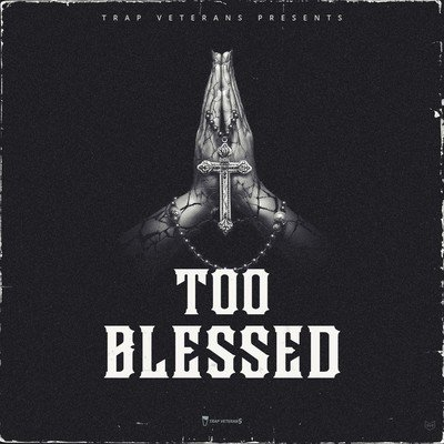 Trap Veterans - Too Blessed Trap Kits