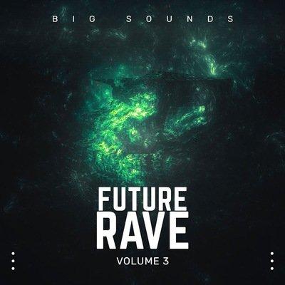 Big Sounds - Future Rave Loops Vol.3