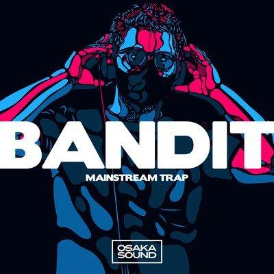 Osaka Sound - Bandit - Mainstream Trap Loops