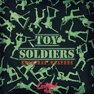 Certified Audio - Toys Soldiers Bom Bap Weapons